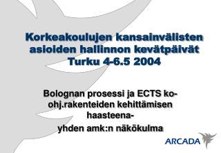 Korkeakoulujen kansainvälisten asioiden hallinnon kevätpäivät Turku 4-6.5 2004