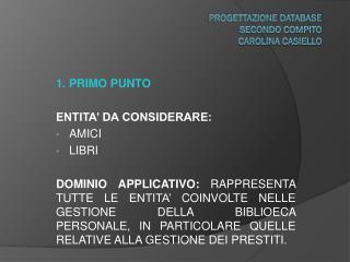PROGETTAZIONE DATABASE SECONDO COMPITO CAROLINA CASIELLO