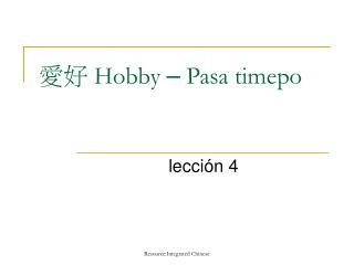 愛好  Hobby  –  Pasa timepo