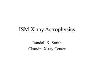 ISM X-ray Astrophysics