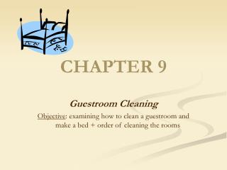 Guestroom Cleaning Objective: examining how to clean a guestroom and make a bed  order of cleaning the rooms