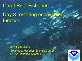 Coral Reef Fisheries  Day 3 restoring ecosystem function