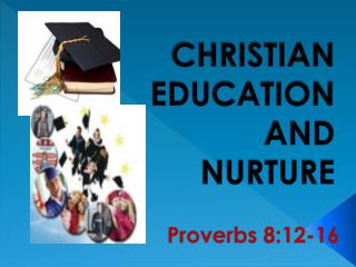 CHRISTIAN EDUCATION AND NURTURE