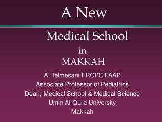 A New Medical School in  MAKKAH