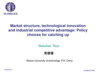 Market structure, technological innovation and industrial competitive advantage: Policy choices for catching up