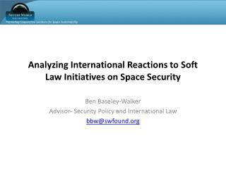 Analyzing International Reactions to Soft Law Initiatives on Space Security