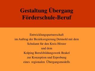 Gestaltung Übergang  Förderschule-Beruf