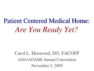 Patient Centered Medical Home:  Are You Ready Yet?