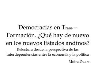¿Por qué democracias en transformación?