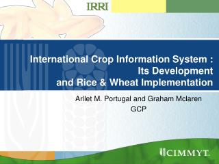 International Crop Information System : Its Development  and Rice & Wheat Implementation