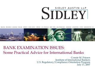 BANK EXAMINATION ISSUES: Some Practical Advice for International Banks