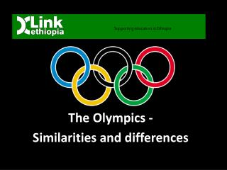 The Olympics - Similarities and differences