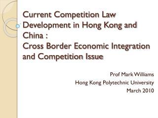 Prof Mark Williams Hong Kong Polytechnic University March 2010