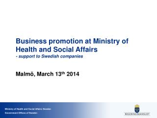 Business promotion at Ministry of Health and Social Affairs - support to Swedish companies