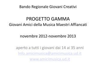 aperto a tutti i giovani dai 14 ai 35 anni Info.amicimusica@amicimusica.ud.it