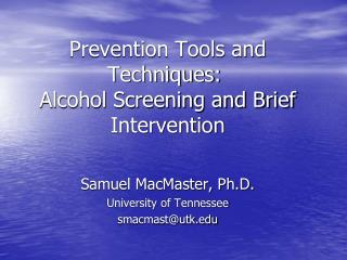 Prevention Tools and Techniques:�  Alcohol Screening and Brief Intervention