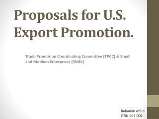 Proposals for U.S. Export Promotion.