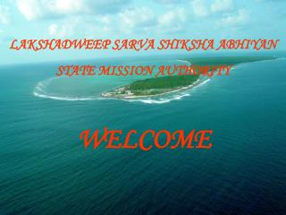 LAKSHADWEEP SARVA SHIKSHA ABHIYAN STATE MISSION AUTHORITY