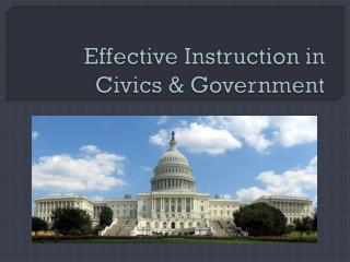 Effective Instruction in Civics & Government