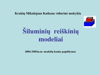 Šiluminių  reiškinių modeliai