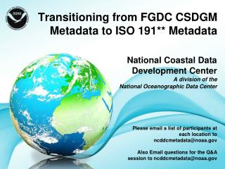 Transitioning from FGDC CSDGM Metadata to ISO 191** Metadata
