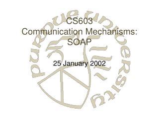 CS603 Communication Mechanisms: SOAP