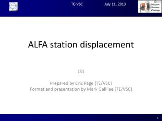 ALFA station  displacement