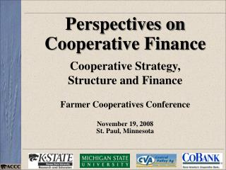 Perspectives on Cooperative Finance Cooperative Strategy,  Structure and Finance