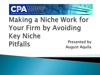 Making a Niche Work for Your Firm by Avoiding  Key Niche  Pitfalls