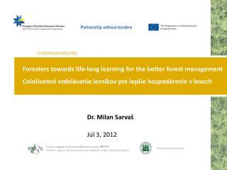 Dr. Milan Sarvaš Júl 3, 2012