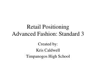 Retail Positioning Advanced Fashion: Standard 3