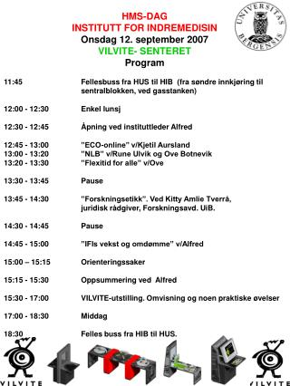 HMS-DAG INSTITUTT FOR INDREMEDISIN  Onsdag 12. september 2007 VILVITE- SENTERET Program