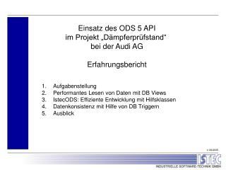 """Einsatz des ODS 5 API im Projekt """"Dämpferprüfstand""""  bei der Audi AG Erfahrungsbericht"""