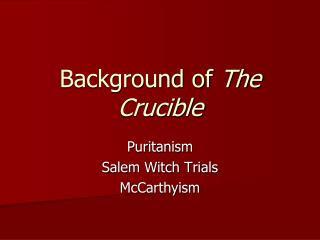 Background of  The Crucible