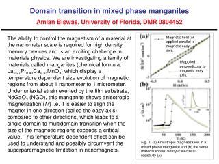 Domain transition in mixed phase manganites Amlan Biswas, University of Florida, DMR 0804452