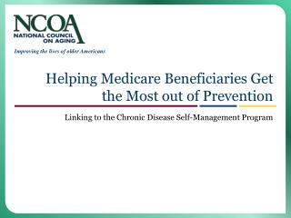 Helping Medicare Beneficiaries Get the Most out of Prevention