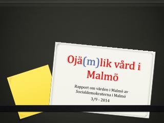 Ojä (m) lik vård i Malmö