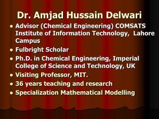 Dr.  Amjad Hussain Delwari