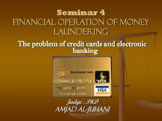 Seminar 4 Financial operation of money laundering