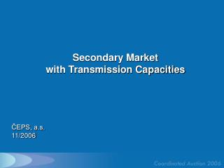 Secondary Market with Transmission Capacities