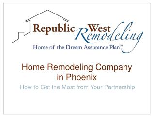 Republic West Remodeling: Home Remodeling Company