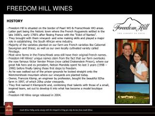 HISTORY - Freedom Hill is situated on the border of Paarl WO & Franschhoek WO areas.