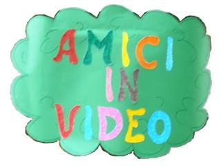 Amici in video