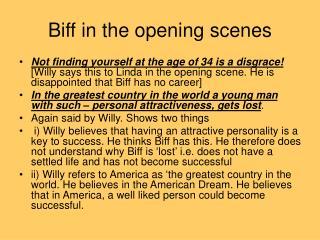 Biff in the opening scenes
