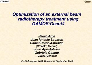 Optimization of an external beam radiotherapy treatment using GAMOS/Geant4 Pedro Arce