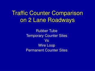 Traffic Counter Comparison on 2 Lane Roadways