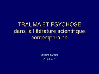 TRAUMA ET PSYCHOSE dans la litt rature scientifique contemporaine