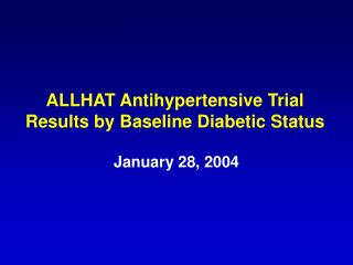 ALLHAT Antihypertensive Trial Results by Baseline Diabetic Status