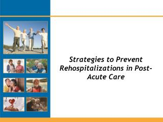 Strategies to Prevent Rehospitalizations in Post-Acute Care