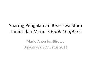 Sharing  Pengalaman Beasiswa Studi Lanjut dan Menulis Book Chapters